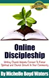 img - for Online Discipleship: Writing Church Website Content To Foster Spiritual And Church Growth In Your Community book / textbook / text book