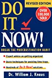 Do It Now!: Break the Procrastination Habit (0471173991) by William J. Knaus