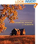 Country Roads of Alberta: Exploring t...