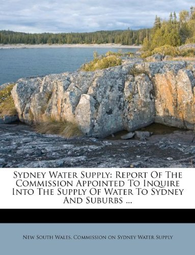 sydney-water-supply-report-of-the-commission-appointed-to-inquire-into-the-supply-of-water-to-sydney