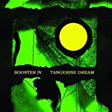 Booster IV by Tangerine Dream (2012-11-13)
