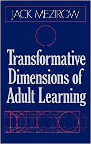 The Role of Cognitive Development in Mezirow's Transformational Learning Theory