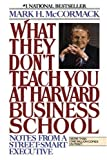 Image of What They Don't Teach You At Harvard Business School: Notes From A Street-Smart Executive