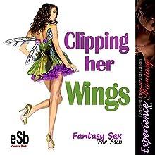 Clipping Her Wings | Livre audio Auteur(s) : J Jezebel, Essemoh Teepee Narrateur(s) : J Jezebel