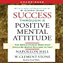 Success Through a Positive Mental Attitude (       UNABRIDGED) by Napoleon Hill Narrated by David White