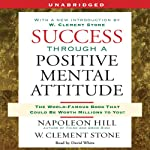 Success Through a Positive Mental Attitude | Napoleon Hill