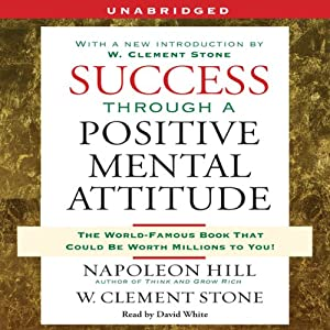 Success Through a Positive Mental Attitude | [Napoleon Hill]