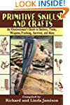 Primitive Skills and Crafts: An Outdo...