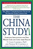 The China Study: The Most Comprehensive Study of Nutrition Ever Conducted and the Startling Implications for Diet, Weight Loss and Long-term Health (1932100385) by Thomas M. Campbell II