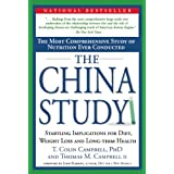 The China Study: The Most Comprehensive Study of Nutrition Ever Conducted and the Startling Implications for Diet, Weight Loss and Long-term Health ~ Thomas M. Campbell II