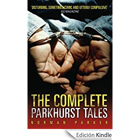 The Complete Parkhurst Tales: Behind the Locked Gates of Britain's Toughest Jails