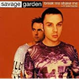 Break Me Shake Meby Savage Garden