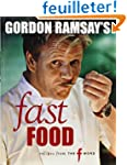 Gordon Ramsay's Fast Food: Recipes fr...