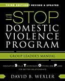 The STOP Domestic Violence Program: Group Leader's Manual (Third Edition, Revised and Updated) (Norton Professional Book)