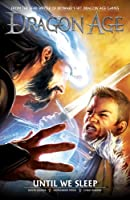 Dragon Age Volume 3: Until We Sleep (Dragon Age Graphic Novels)
