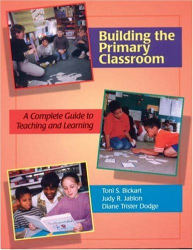 Building the Primary Classroom: A Complete Guide to...