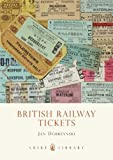 British Railway Tickets (Shire Library) by Jan Dobrzynski published by Shire Publications (2011)