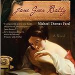 Jane Goes Batty   Michael Thomas Ford
