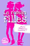 Le roman des filles, T3 : Amitié, Shakespeare et jalousie !