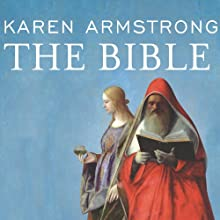 The Bible: A Biography: Books That Changed the World (       UNABRIDGED) by Karen Armstrong Narrated by Josephine Bailey