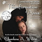 The Transformation of Anna: Cornerstone Deep, Book 1 | Charlene A. Wilson
