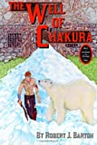 img - for The Well of Cha'kura (The Creators of Aerhellion) (Volume 1) book / textbook / text book