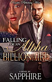 Falling For An Alpha Billionaire: A BWWM/Alpha Male Romance