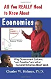 img - for All You REALLY Need to Know About Economics: Why Government Bailouts,
