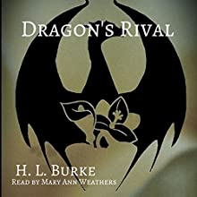 Dragon's Rival: The Dragon and the Scholar, Book 3 Audiobook by H. L. Burke Narrated by Mary Ann Weathers