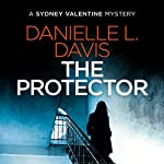 The Protector: Sydney Valentine Mystery, Book 1 | Danielle Lenee Davis