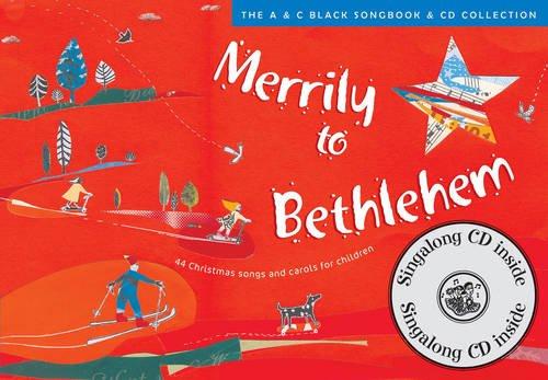 Songbooks - Merrily to Bethlehem (Book + CD): 44 Christmas Songs and Carols for Children