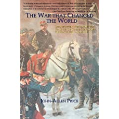 The War That Changed the World: The Forgotten War That Set the Stage for the Global Conflicts of the 20th Century and Beyond
