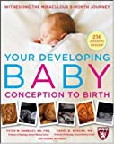 img - for Your Developing Baby, Conception to Birth: Witnessing the Miraculous 9-Month Journey (Harvard Medical School Guides) book / textbook / text book