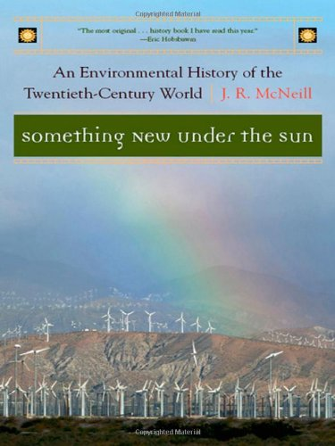 Something New Under the Sun: An Environmental History of...