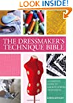 The Dressmaker's Technique Bible: A C...