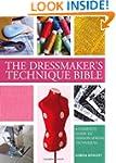 The Dressmaker's Technique Bible: A C...