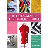The Dressmaker's Technique Bible: A Complete Guide to Fashion Sewing Techniquesby Lorna Knight