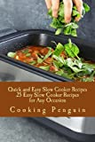 Quick and Easy Slow Cooker Recipes - 25 Easy Slow Cooker Recipes for Any Occasion