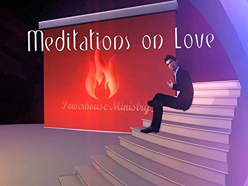 Meditations on Love