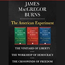 The American Experiment (       UNABRIDGED) by James MacGregor Burns Narrated by Mark Ashby