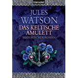 """Das keltische Amulettvon """"Jules Watson"""""""