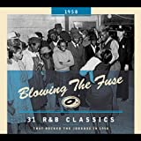 Blowing The Fuse - 31 R&B Classics that rocked the Jukebox in 1958