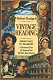 Vintage Reading : From Plato to Bradbury : A Personal Tour of Some of the World's Best Books (0963124676) by Kanigel, Robert