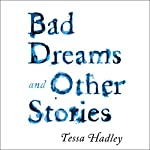 Bad Dreams and Other Stories | Tessa Hadley