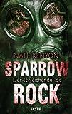 Sparrow Rock - Der schleichende Tod: Endzeit-Thriller (Horror Taschenbuch)