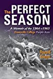 img - for The Perfect Season: A Memoir of the 1964-1965 Evansville College Purple Aces book / textbook / text book