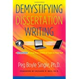 Demystifying Dissertation Writing: A Streamlined Process from Choice of Topic to Final Text ~ Peg Boyle Single