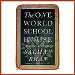 The One World Schoolhouse: Education Reimagined | Salman Khan