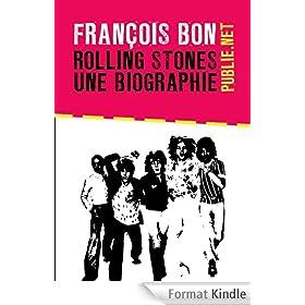 Rolling Stones, une biographie: �dition r�vis�e & augment�e pour leur cinquanti�me anniversaire.