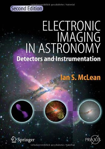 Electronic Imaging In Astronomy: Detectors And Instrumentation (Springer Praxis Books / Astronomy And Planetary Sciences)